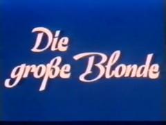 Die grosse Blonde (German Vintage)