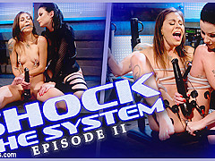 Veruca James & Kacie Castle in Shock The System Pt. 2: The Compulsive Masturbator - Electrosluts