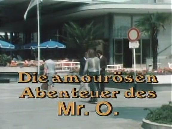 Die Amourosen Abenteuer Der Mr.O