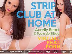 Aurelly Rebel & Potro de Bilbao in Strip club at home - VirtualRealPorn