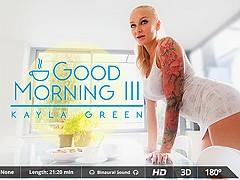 Juan Lucho & Kayla Green in Good Morning III - VirtualRealPorn