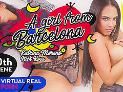 Katrina Moreno & Nick Ross in A girl from Barcelona - VirtualRealPorn